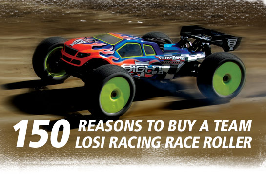 Losi gives you 150 reasons to buy a Race Roller