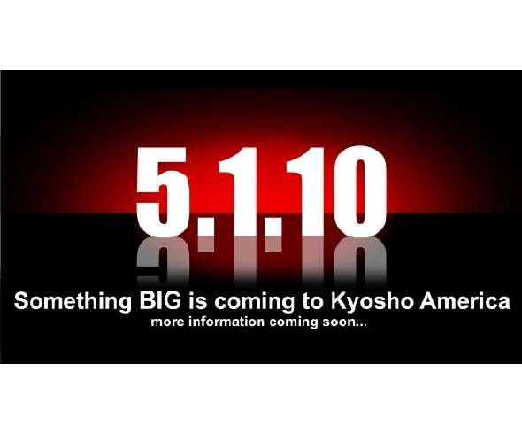 Something Big Coming to Kyosho America on 5/1/10