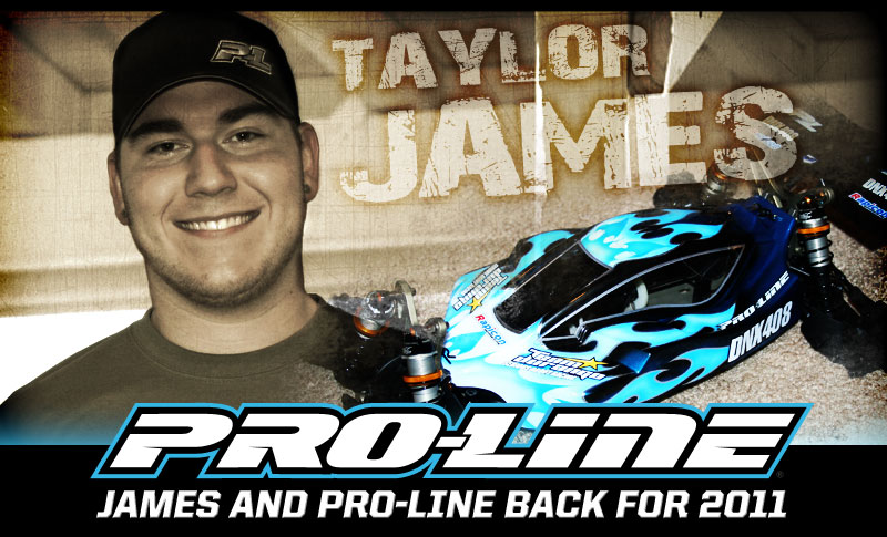 Pro-Line And Taylor James Team Up For 2011