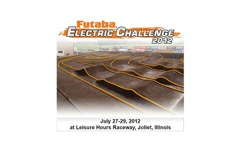 3nd Annual Futaba Electric Challenge At Leisure Hours Raceway, July 27th-29th