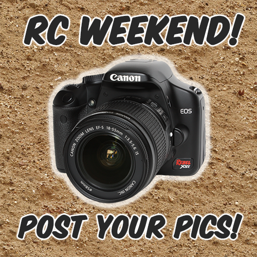RC WEEKEND! Share your photos to WIN!