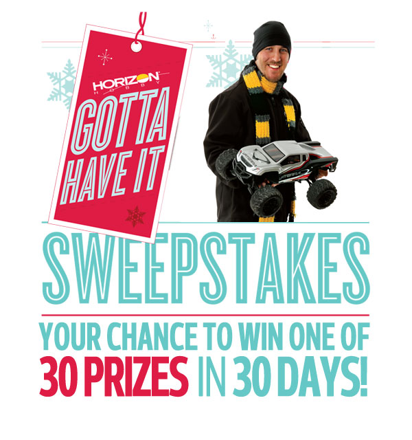"Horizon Hobby ""Gotta Have It!"" Sweepstakes – 30 Days of Prizes!"