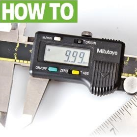 Ten ways a pair of digital calipers will make your life easier!
