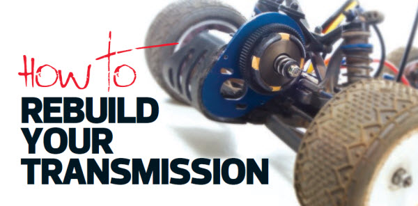 How To Rebuild Your 3-Gear Transmission - RC Car Action