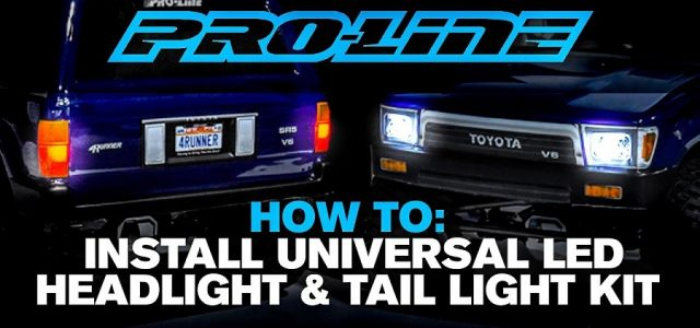 Pro-Line HOW TO: Install Universal LED Headlight & Tail Light Kit [VIDEO]