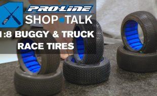 Pro-Line SHOP TALK: Ep. 4 – 1:8 Buggy & Truck Race Tires [VIDEO]