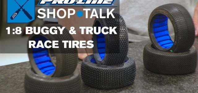 Pro-Line SHOP TALK: Ep. 4 – 1:8 Buggy & Truck Race Tires [VIDEO]