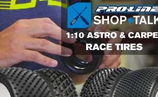 Pro-Line SHOP TALK: Ep. 6 – 1:10 Astro & Carpet Race Tires [VIDEO]