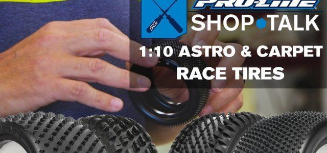 Pro-Line SHOP TALK: Ep. 6 – 1:10 Astro & Carpet Race Tires [VIDEO]
