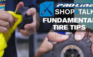 Pro-Line SHOP TALK: Ep. 8 – Fundamental Tire Tips [VIDEO]