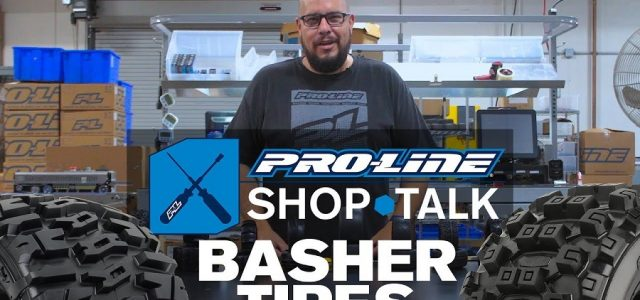 Pro-Line SHOP TALK: Ep. 9 – Basher Tires [VIDEO]