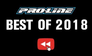 Pro-Line Best Of 2018 [VIDEO]