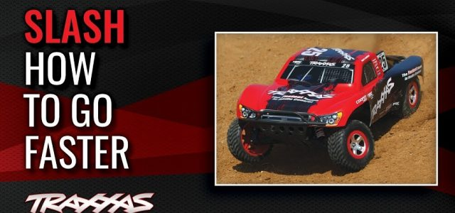How To Go Faster With The Traxxas Slash [VIDEO]