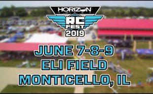 Horizon Hobby RC Fest 2019 | June 7 – 9, 2019 [VIDEO]