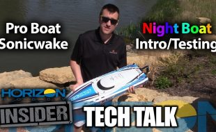 Horizon Insider Tech Talk: Pro Boat Sonicwake Night Boat [VIDEO]