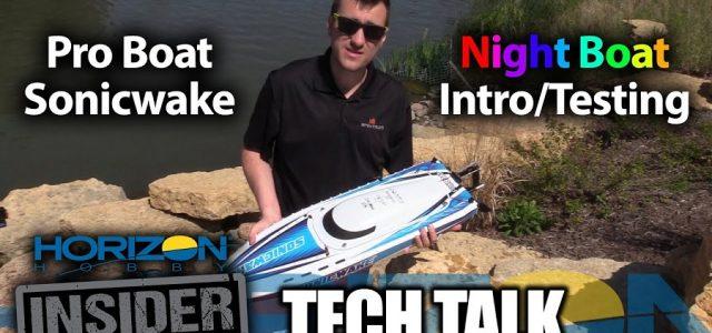 Horizon Insider Tech Talk: Pro Boat Sonicwake Night Boat [VIDEO]