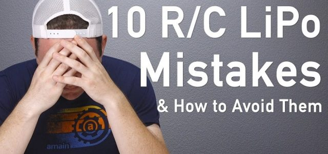 10 RC LiPo Mistakes & How to Avoid Them [VIDEO]