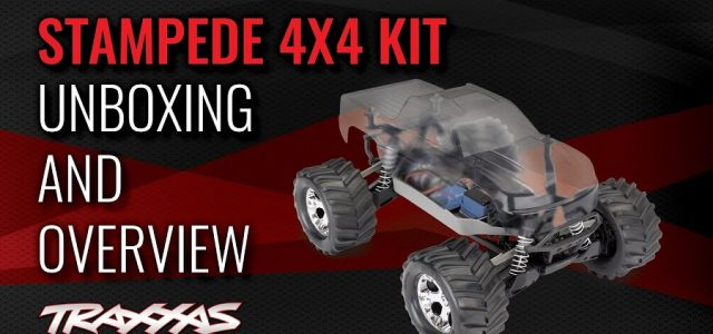 Traxxas Stampede 4X4 Kit Unboxing & Overview [VIDEO]