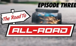 ARRMA The Road To ALL-ROAD // Episode Three – Testing [VIDEO]