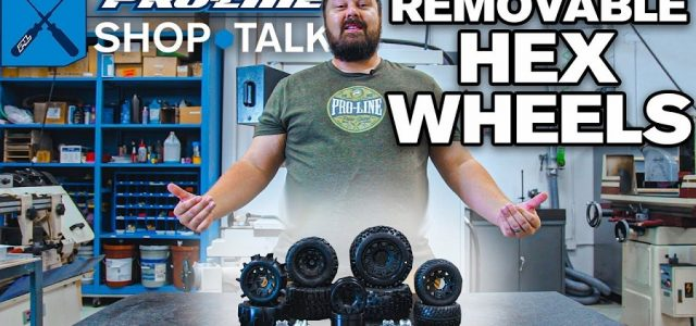 Pro-Line SHOP TALK Ep. 13 – Removable Hex Wheels [VIDEO]