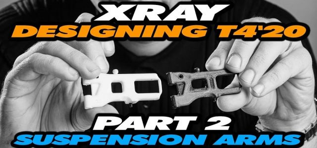 Designing The XRAY T4'20 – Part 2 – Suspension Arms [VIDEO]