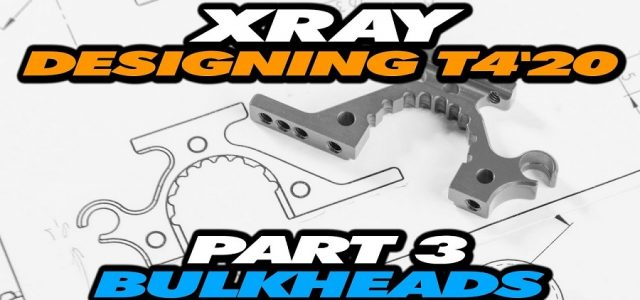 Designing The XRAY T4'20 – Part 3 – Bulkheads [VIDEO]