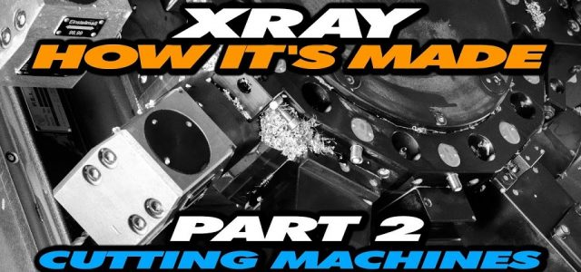 How It's Made: Exclusive Video From XRAY Production – Part 2 – Cutting Machines [VIDEO]