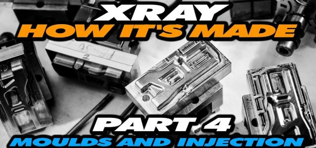 How It's Made: Exclusive Video From XRAY Production – Part 4 – Molds & Injection [VIDEO]