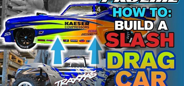 Pro-Line HOW TO: Build a Slash Drag Car [VIDEO]
