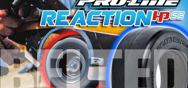 Pro-Line Reaction HP SC Drag Racing Belted Tires [VIDEO]