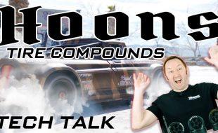 Tech Talk – NEW HOONS 42/100-2.9 Tire Compounds [VIDEO]
