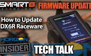 Horizon Insider Tech Talk: Updating the Spektrum DX6R Raceware To Smart Firmware [VIDEO]