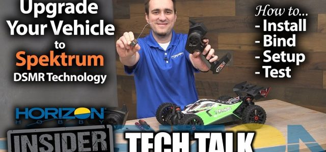 Horizon Insider Tech Talk: Upgrade Your Vehicle to Spektrum DSMR Technology [VIDEO]