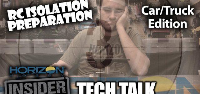 RC Isolation Preparation – Car/Truck Edition – Horizon Insider Tech Talk [VIDEO]