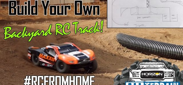 Build Your Own Backyard RC Track – Horizon Hobby All Terrain [VIDEO]