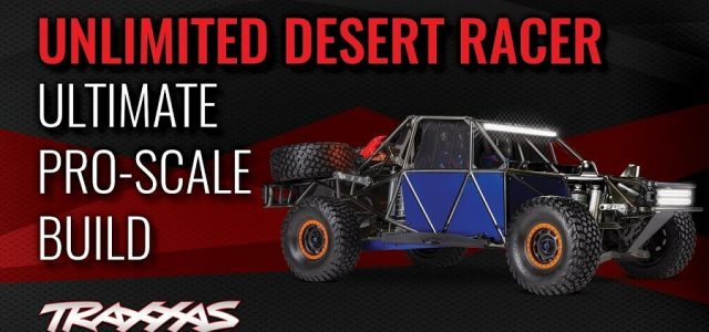 Traxxas Unlimited Desert Racer Custom Ultimate Pro-Scale Build [VIDEO]