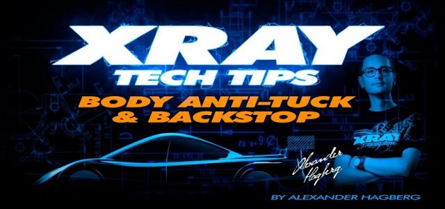 XRAY Tech Tips: Body Anti Tuck And & Backstop [VIDEO]