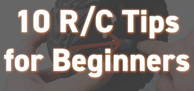 10 RC Tips For Beginners [VIDEO]