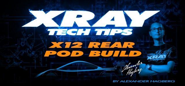 XRAY Tech Tips: XRAY X12 Rear Pod Build [VIDEO]