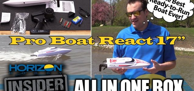 RTR Pro Boat React 17″ – Horizon Insider All-In-One-Box Feature [VIDEO]