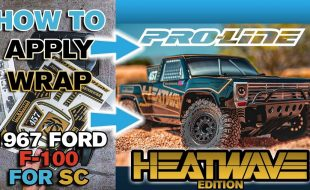 Pro-Line HOW TO: Apply Wrap To 1967 F-100 HEATWAVE Edition For SC [VIDEO]