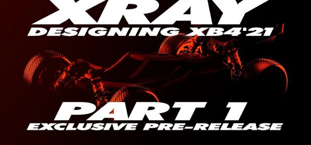 XRAY XB4'21 Exclusive Pre-Release – Part 1 [VIDEO]