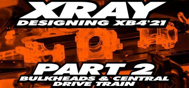 XRAY XB4'21 Exclusive Pre-Release – Part 2 – Bulkheads [VIDEO]