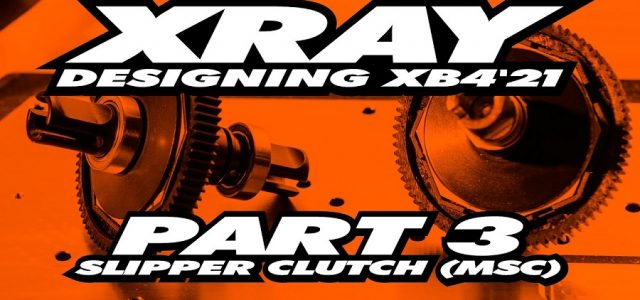 XRAY XB4'21 Exclusive Pre-Release – Part 3 – Slipper Clutch [VIDEO]