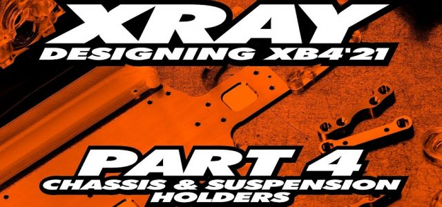 XRAY XB4'21 Exclusive Pre-Release – Part 4 – Chassis [VIDEO]