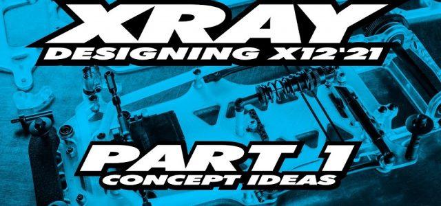 XRAY X12 '21 Exclusive Pre-Release – Part 1 – Concept [VIDEO]