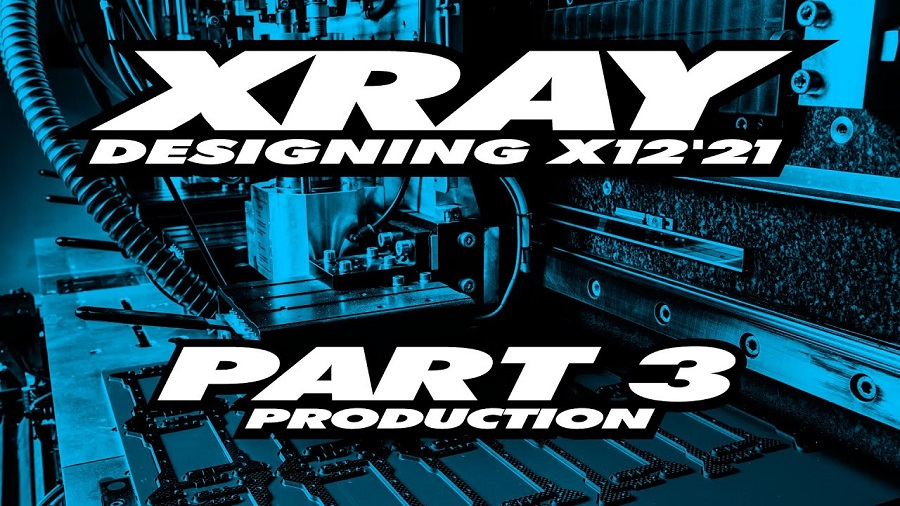 XRAY X12'21 Exclusive Pre-Release - Part 3 - Production