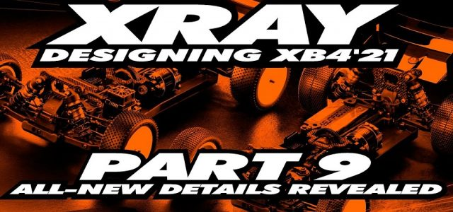 XRAY XB4'21 Exclusive Pre-Release Part 9: All-new Details Revealed [VIDEO]