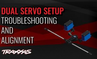 Dual Servo Setup Troubleshooting & Alignment For The Traxxas E-Revo & Summit [VIDEO]