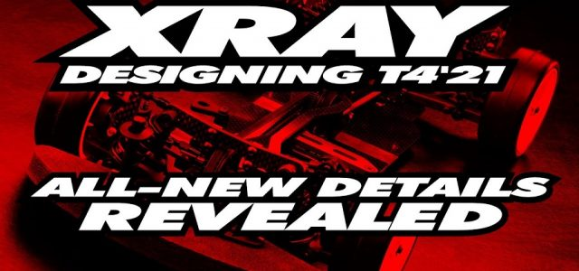 XRAY T4 '21 – The All-New Details Revealed [VIDEO]